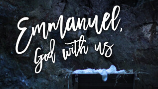 Emmanuel, God With Us: The Past