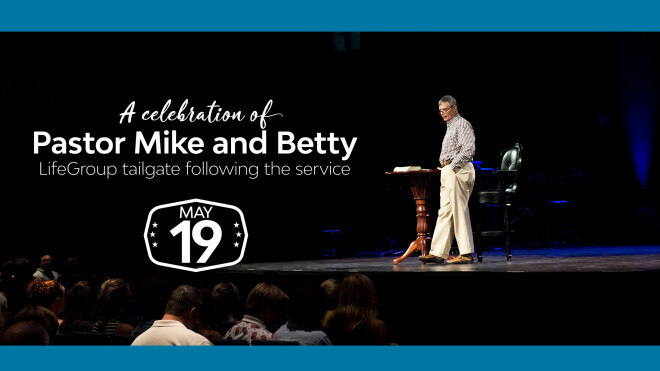 A Celebration of Pastor Mike and Betty